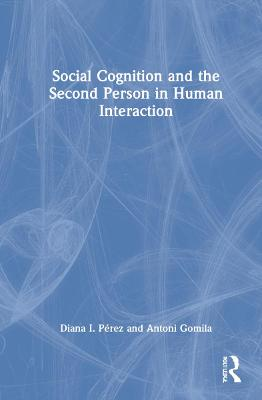Social Cognition and the Second Person in Human Interaction