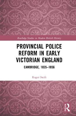 Provincial Police Reform in Early Victorian England