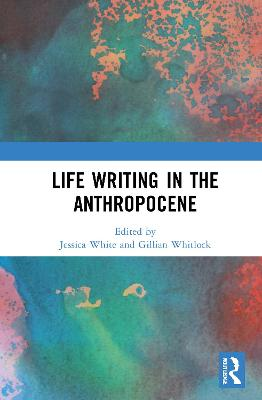 Life Writing in the Anthropocene