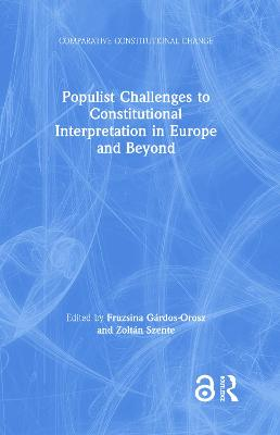 Populist Challenges to Constitutional Interpretation in Europe and Beyond