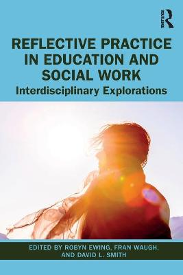 Reflective Practice in Education and Social Work
