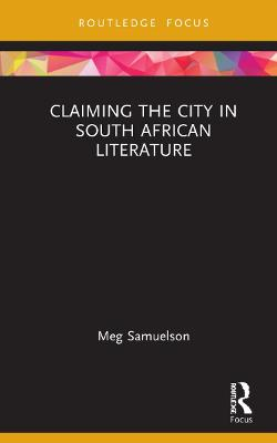 Claiming the City in South African Literature