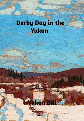 Derby Day in the Yukon