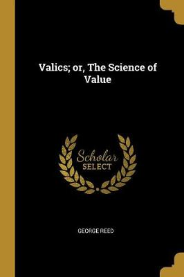 Valics; Or, the Science of Value
