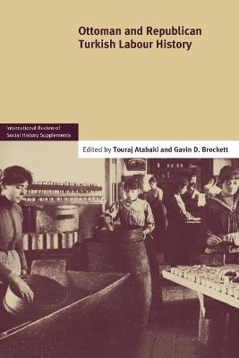 Ottoman and Republican Turkish Labour History: Volume 17