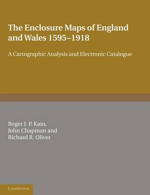 The Enclosure Maps of England and Wales 1595-1918