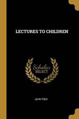 Lectures to Children