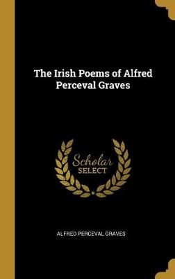 The Irish Poems of Alfred Perceval Graves