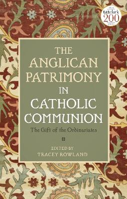 The Anglican Patrimony in Catholic Communion