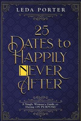 25 Dates to Happily Never After