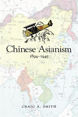 Chinese Asianism, 1894-1945