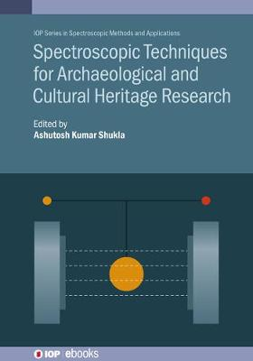 Spectroscopic Techniques for Archaeological and Cultural Heritage Research