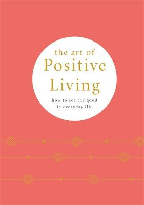 The Art of Positive Living