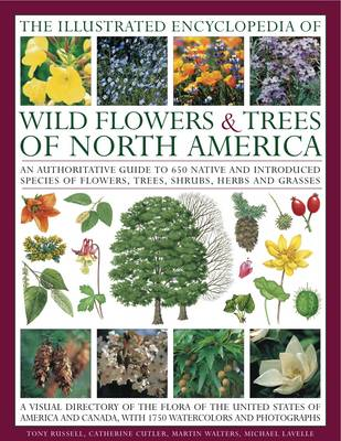 The Illustrated Encyclopedia of Wild Flowers & Trees of North America