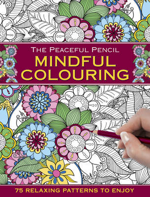 The Peaceful Pencil: Mindful Colouring
