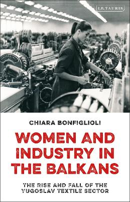 Women and Industry in the Balkans
