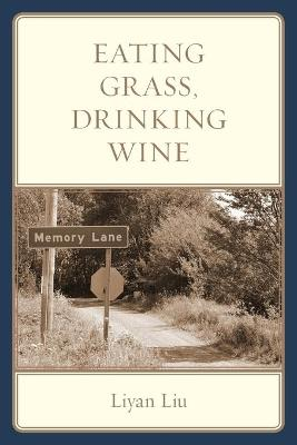 Eating Grass, Drinking Wine