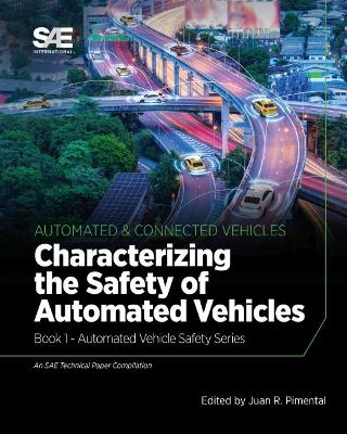Characterizing the Safety of Automated Vehicles: Book 1 - Automated Vehicle Safety