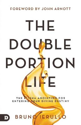 Double Portion Life, The