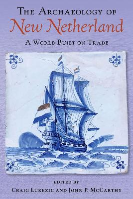 The Archaeology of New Netherland
