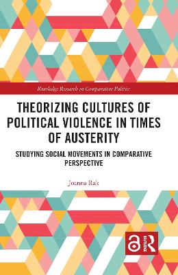 Theorizing Cultures of Political Violence in Times of Austerity