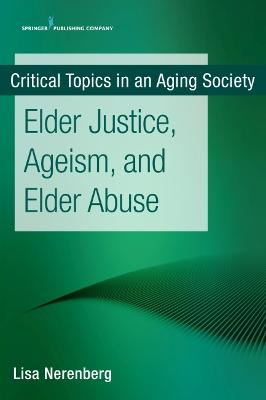 Elder Justice, Ageism, and Elder Abuse