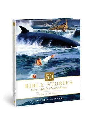 50 Bible Stories Every Adult Should Know, 1
