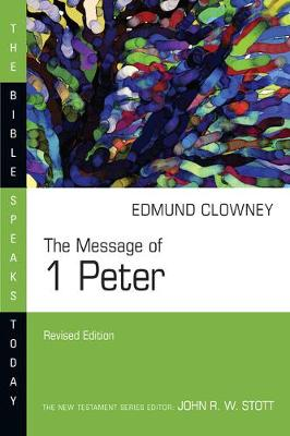 The Message of 1 Peter