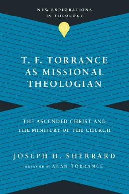 T. F. Torrance as Missional Theologian