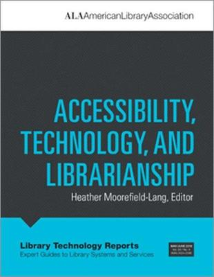 Accessibility, Technology, and Librarianship
