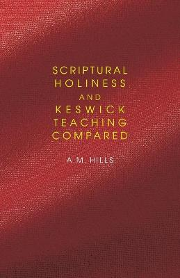 Scriptural Holiness and Keswick Teaching Compared