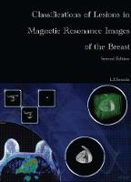 Classifications of Lesions in Magnetic Resonance Images of the Breast Second Edition