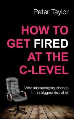 How to Get Fired at the C-Level