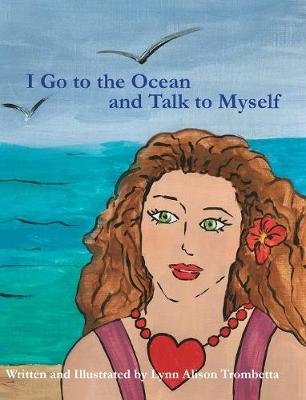 I Go to the Ocean and Talk to Myself