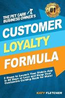 The Pet Care Business Owner's Customer Loyalty Formula