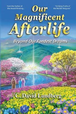 Our Magnificent Afterlife