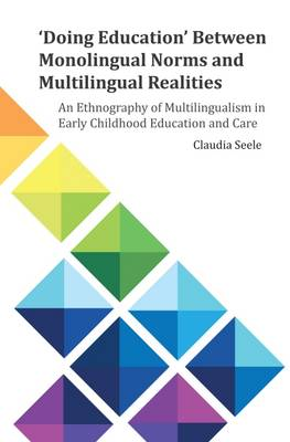 'Doing Education' Between Monolingual Norms and Multilingual Realities