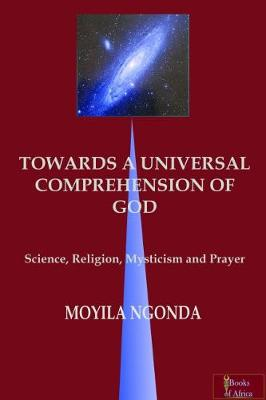 TOWARDS A UNIVERSAL COMPREHENSION OF GOD