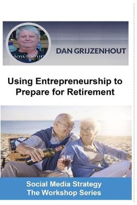 Using Entrepreneurship to Prepare for Retirement