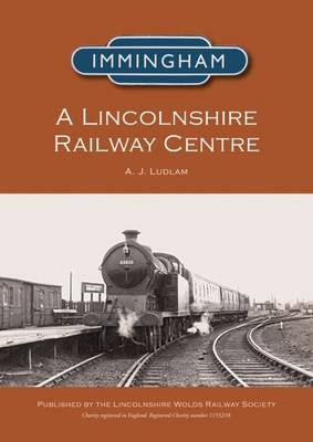 Immingham - A Lincolnshire Railway Centre