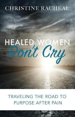 Healed Women Don't Cry