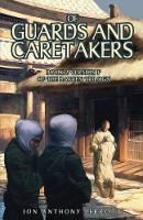 Of Guards and Caretakers