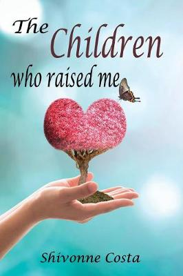 The Children Who Raised Me