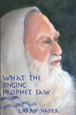 What the Singing Prophet Saw