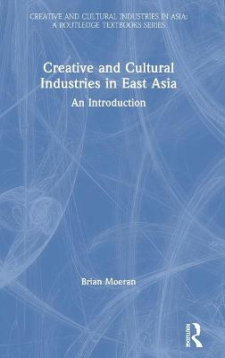 Creative and Cultural Industries in East Asia