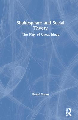 Shakespeare and Social Theory