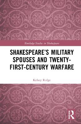 Shakespeare's Military Spouses and Twenty-First-Century Warfare