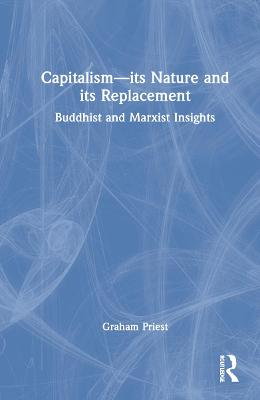 Capitalism--its Nature and its Replacement