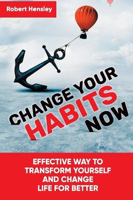 Change Your Habits Now