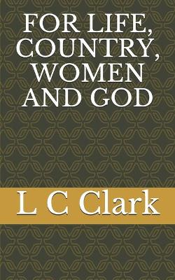 For Life, Country, Women and God